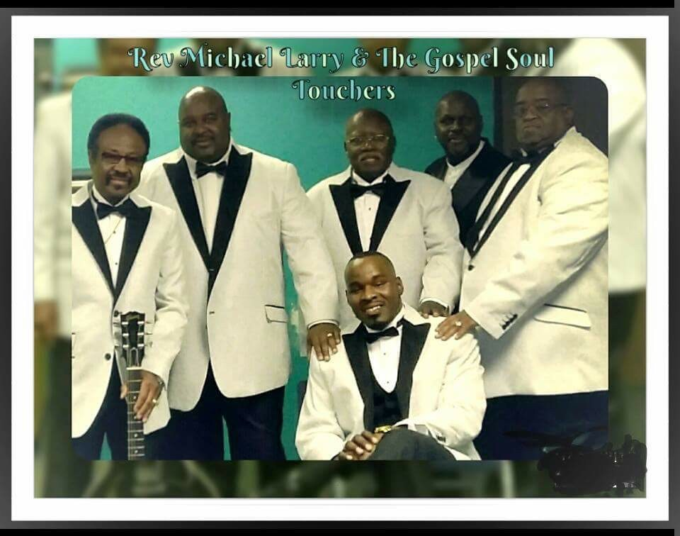 Rev. Michael Larry and the Soul Touchers. Headline Mt. Gaza 36th Annual Pastoral and First Lady Anniversary.